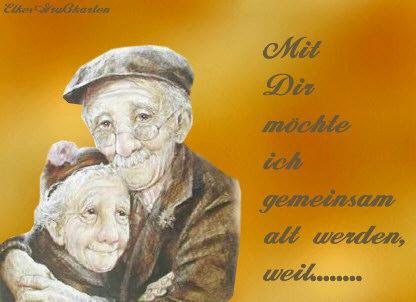 Ich möchte mit dir alt werden